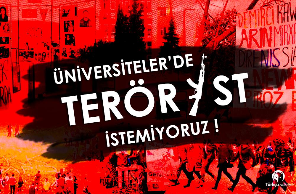 üniversitelerde terörist istemiyoruz 2