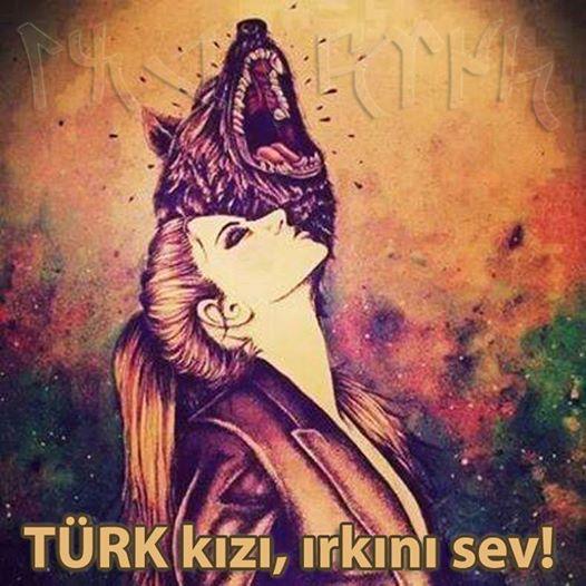 türk kızı ırkını sev!