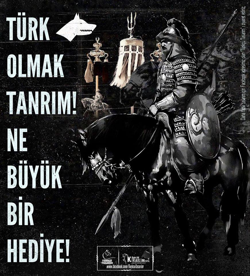 türk olmak tanrım ne büyük bir hediye