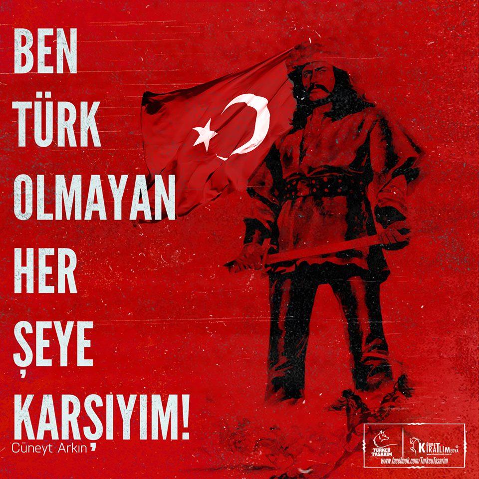 türk olmayan her şeye karşıyım