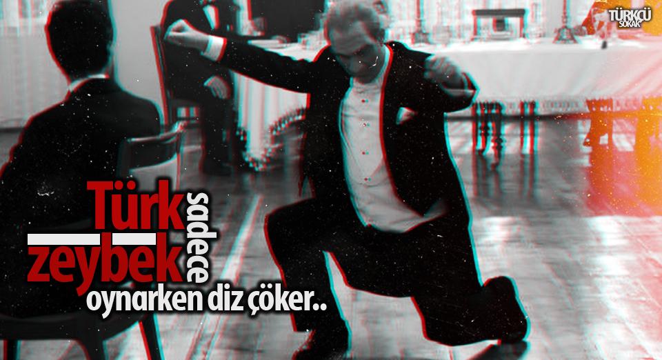 türk sadece zeybek oynarken diz çöker