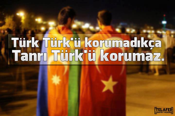 türk türkü korumadıkça
